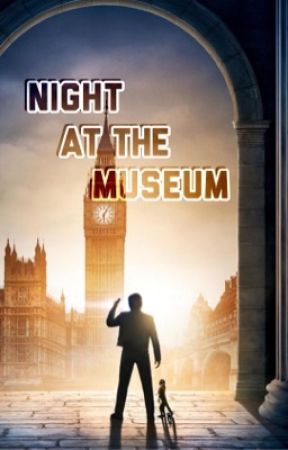 Night At The Museum {x reader} by ThoughtfulAdventures