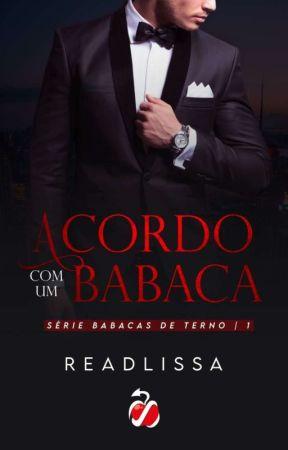 Acordo Com Um Babaca -Livro 1 Da Série: Babacas De Terno by readlissa