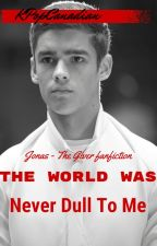 The World Was Never Dull To Me [The Giver - Jonas Fanfic][DISCONTINUED] by -PerksOfWallflower-