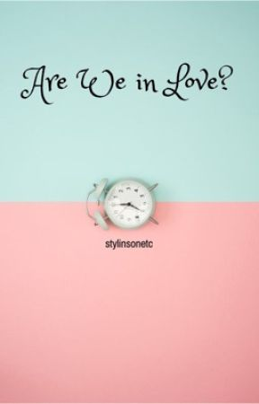 Are We in Love? | l.s. by stylinsonetc