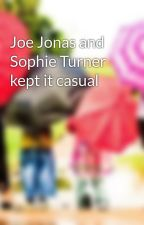 Joe Jonas and Sophie Turner kept it casual by john58ben
