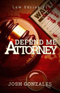 """Defend Me, Attorney."" (Law Series #1) cover"