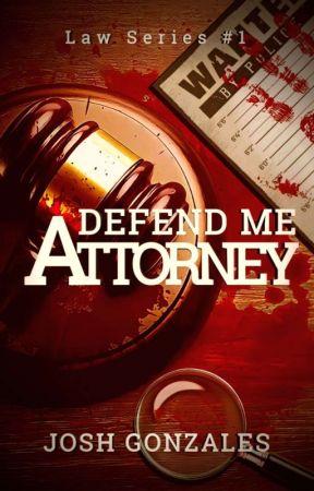 """Defend Me, Attorney."" (LAW SERIES #1) by Veilofthedark"