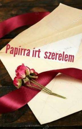 Papirra írt szerelem (Átírás alatt) by Feketealkony16