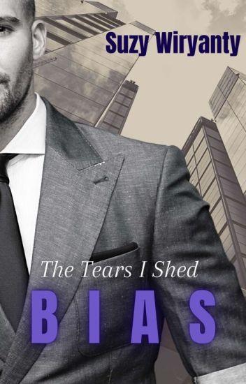 The Tears I Shed (Sudah Terbit Dan Tersedia Ebook) - Suzy Wiryanty - Wattpad