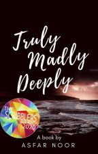Truly Madly Deeply by AsfarNoor