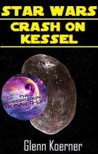 Star Wars:  Crash on Kessel by GlennKoerner