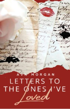 Letters To The Ones I've Loved by Norwood515
