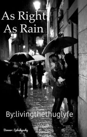 As Right As Rain by livingthethuglyfe
