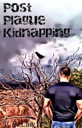 Post Plague Kidnapping - Published! by vblawnola