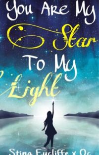 You Are My Star To My Light (Sting Eucliffe x Oc Reader) cover