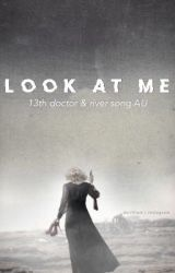 LOOK AT ME | river song&13th doctor by dxrillium