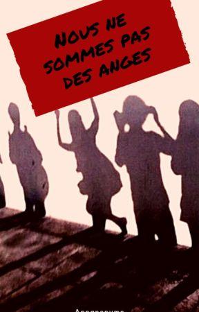 Nous Ne Sommes Pas Des Anges by Annanonyme