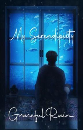 My Serendipity  by GracefulRain