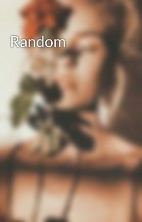 Random by LunaGURL05
