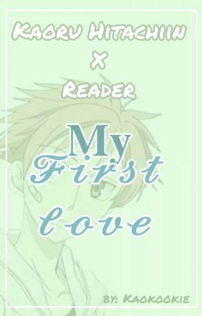 My First Love {Kaoru  x Reader} by Kaokookie