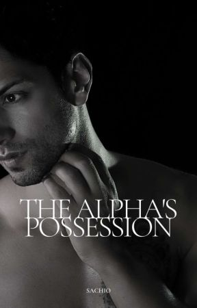 The Alpha's Possession (Omegaverse) by Eulytheia