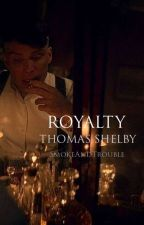R O Y A L T Y  / Tommy Shelby / Peaky Blinders by SmokeAndTrouble