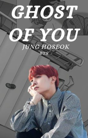 GHOST OF YOU . JUNG HOSEOK [✓] by -SIELOU