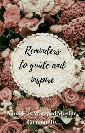 Reminders To Guide And Inspire by WattMuslimCommunity