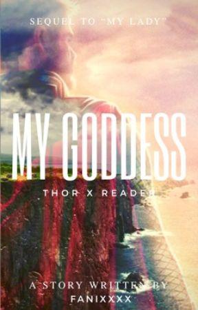 """My Goddess (Thor X Reader) [Sequel To """"My Lady""""] by Fanixxxx"""