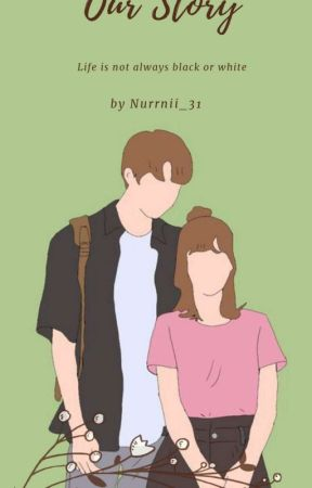 Our Story by Nurrnii_31
