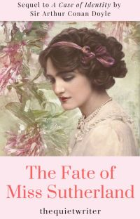 The Fate of Miss Sutherland (A Sherlock Holmes Fanfiction story) cover