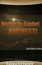 Dincolo De Ganduri Omenesti by RoberStory