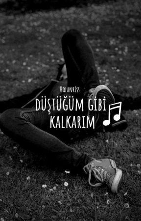 Düştüğüm Gibi Kalkarım - texting by holanriss