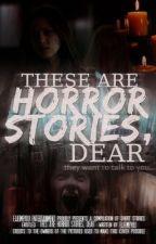 These are Horror Stories, Dear ni EijeiMeyou