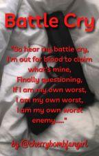 Battle Cry ~ Ninjago X OC, Book 1 of 2 by cherrybombfangirl