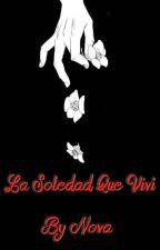 La Soledad Que Viví by Ralphve