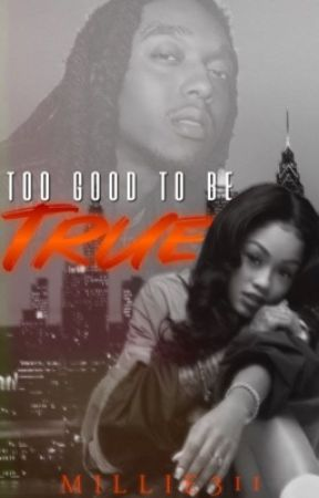 Too Good To Be True | COMPLETE by Millie311
