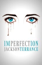 Imperfection by jackson_terrance