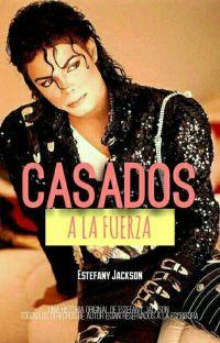 Casados a la fuerza ( Michael Jackson y tu) cover