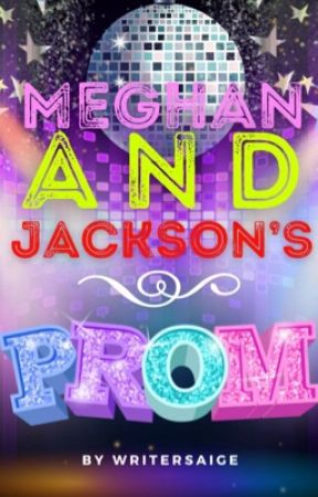 Jack's and Meghan's Prom Night by WriterSaige