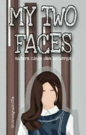 My Two Faces (COMPLETED) by virnasvita