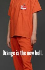 Orange is the new hell. by awayfromtheworld
