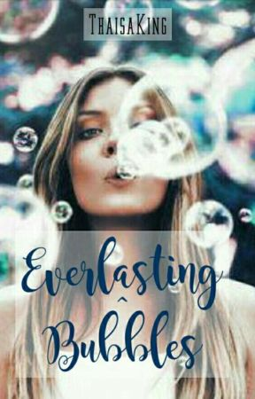 Everlasting Bubbles by northandsouth