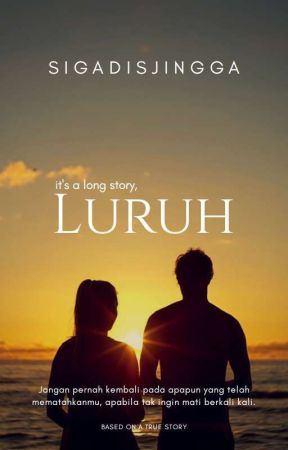 Luruh [ FINISH]  by Sigadisjingga