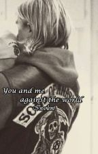 You and me against the world by Insolent-
