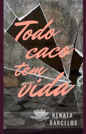 Todo caco tem vida by RenataBarcelos_