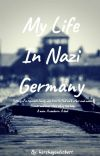 My Life In Nazi Germany (Completed) cover