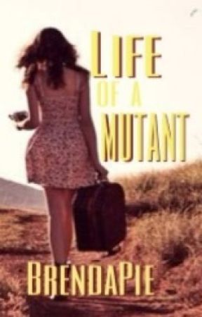 Life of a Mutant (X Men fanfic) by BrendaPie