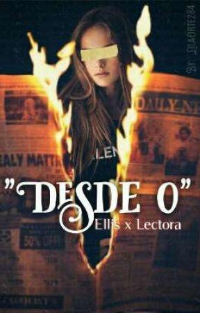 """""""Desde 0"""" [EllisxLectora] © //Left 4 Dead 2 FanFic\\ by LilaOrte284"""