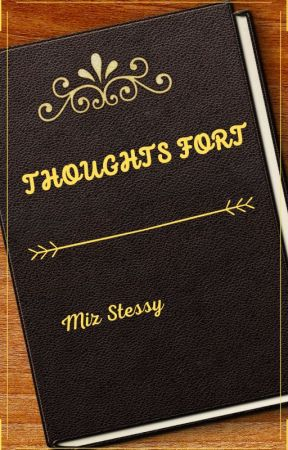 THOUGHTS FORT by MizStessy