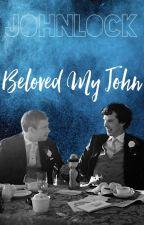 Beloved My John - Johnlock by Fanfictomholland