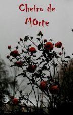 Cheiro de Morte by NicoleFabri