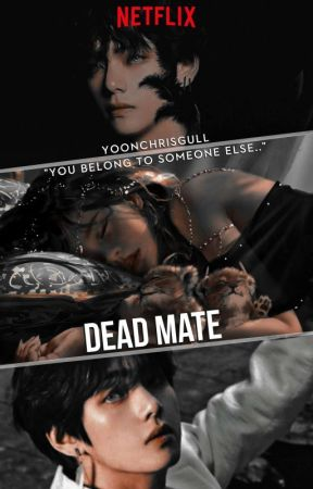 Dead Mate || K.TH by Yoonchrisgull