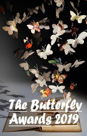 🦋The Butterfly Awards 2019(CLOSED FOR ENTRIES)🦋 by -TheButterflyAwards-
